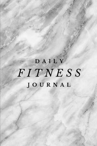 Daily Fitness Journal - Exercise Log and Food Diary: (6 x 9)...