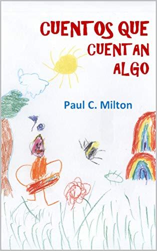 Cuentos que cuentan algo por Paul C. Milton