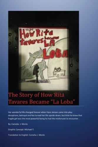 The Story of how Rita Tavares became La Loba (Volume 1)