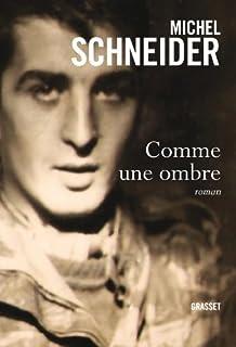 Comme une ombre, Schneider, Michel