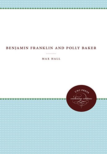 Benjamin Franklin and Polly Baker: The History of a Literary Deception (Published by the Omohundro Institute of Early American History and Culture and the University of North Carolina Press)
