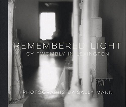 Remembered Light: Cy Twombly in Lexington