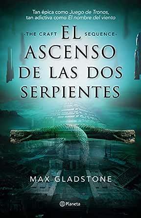 El ascenso de las dos serpientes eBook: Gladstone, Max, omero ...