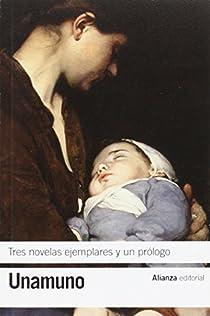 Tres novelas ejemplares y un prólogo par Miguel De Unamuno