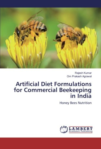 Honey Bee India (Artificial Diet Formulations for Commercial Beekeeping in India: Honey Bees Nutrition)