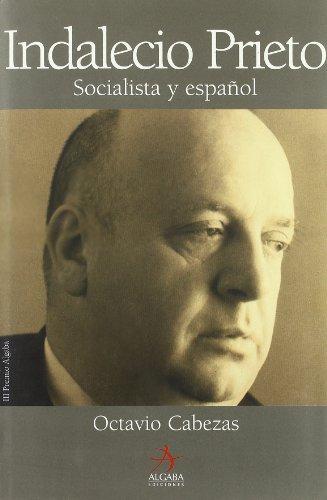 Descargar Libro Indalecio Prieto - Socialista Y Español ) Octavio Cabezas Moro