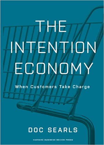 Caveat Emptor Twin Sisters Charged With >> The Intention Economy When Customers Take Charge Doc Searls