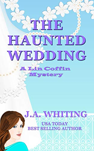 The Haunted Wedding (A Lin Coffin Mystery Book 12) by [Whiting, J A]