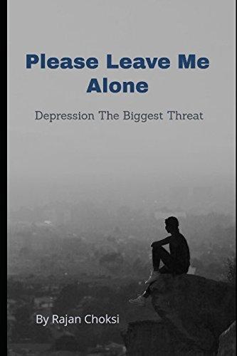 Download Please Leave me alone: Depression the biggest threat pdf epub