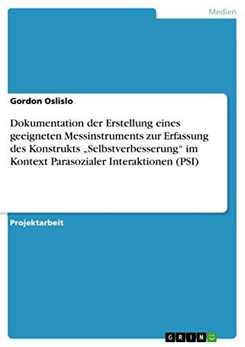 """Dokumentation der Erstellung eines geeigneten Messinstruments zur Erfassung des Konstrukts """"Selbstverbesserung"""" im Kontext Parasozialer Interaktionen (PSI)"""