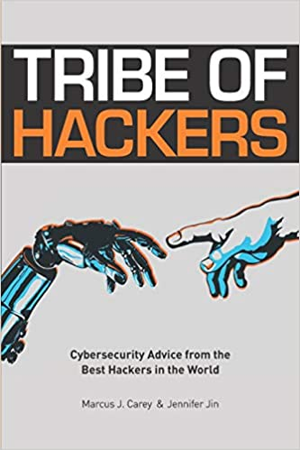 tribe of hackers  Tribe of Hackers: Cybersecurity Advice from the Best Hackers in the ...