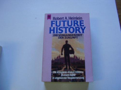 Die Vergangenheit der Zukunft: Die komplette Future History (Heyne Science Fiction und Fantasy (06)) Broschiert – März 1994 Robert A Heinlein 3453004647 MAK_GD_9783453004641