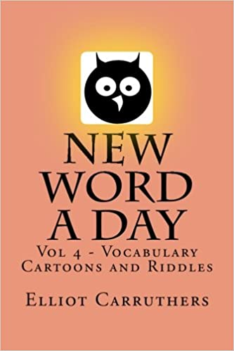 New Word A Day - Vol 4: Vocabulary Cartoons and Riddles (Volume 4)