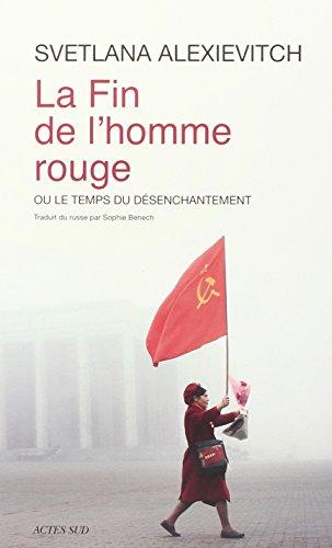 La fin de l'homme rouge ou le temps de desenchantement - Prix Médicis essai 2013 - Prix Nobel de Littérature 2015 [ Nobel Prize 2015 ] (French Edition)