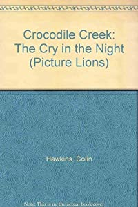 Paperback Crocodile Creek: The Cry in the Night (Picture Lions) Book