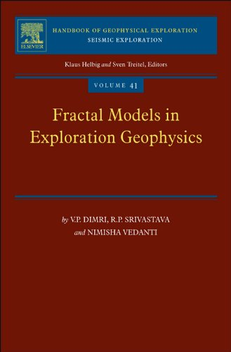 Fractal Models in Exploration Geophysics: Applications to Hydrocarbon Reservoirs: 41 (Handbook of Geophysical Exploration: Seismic Exploration)