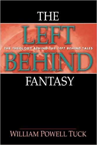 Book The Left Behind Fantasy: The Theology Behind the Left Behind Tales