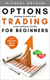 Options Trading for Beginners: Everything You Need to Know to Start Building Your Portfolio