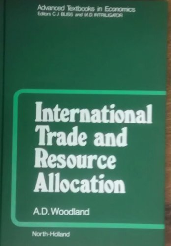 International Trade and Resource Allocation (Advanced Textbooks in Economics)