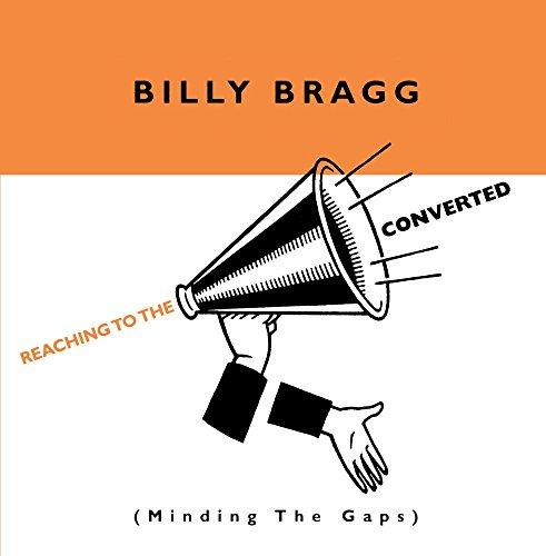 Billy Bragg - Reaching To The Converted (Minding The Gaps) - Zortam Music