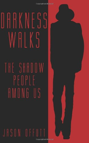 Darkness Walks: The Shadow People Among Us