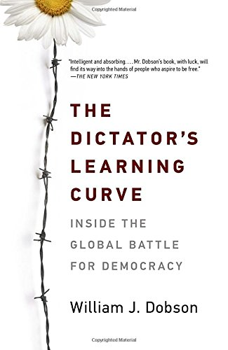 The Dictator's Learning Curve: Inside the Global Battle for Democracy cover