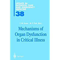 Mechanisms of Organ Dysfunction in Critical Illness (Update in Intensive Care Medicine Book 38)