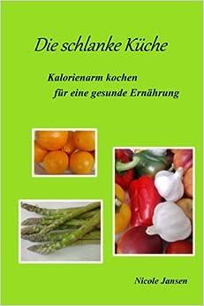 Book Die schlanke Küche - Kalorienarm kochen für eine gesunde Ernährung
