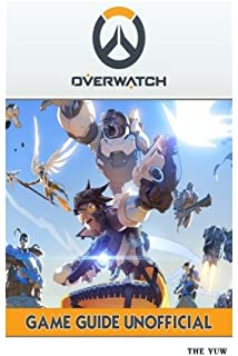Overwatch Game Guide Tips, Strategies Reddit, Cheats Unofficial