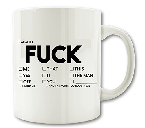 WTF Mugs - Explicit 'FUCK' Coffee Mug. Perfect Offensive Gift for Your Wife, Husband, Co-worker or Friend with a Sense of Humor. The Perfect Gift Item in 2016.