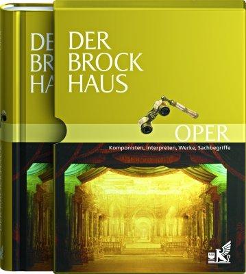 Der Brockhaus Oper: Komponisten, Werke, Sachbegriffe
