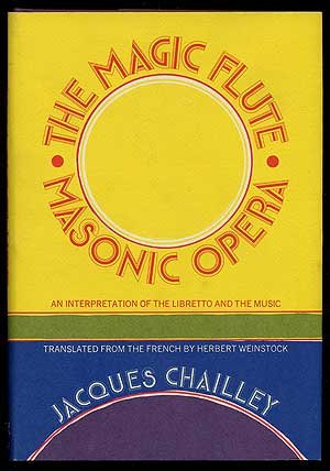 The Magic Flute,  Masonic Opera: An Interpretation of the Libretto and the Music - Magic Flute Libretto