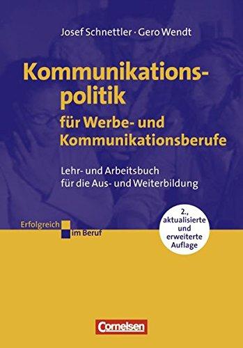 Erfolgreich im Beruf: Kommunikationspolitik für Werbe- und Kommunikationsberufe: Arbeitsbuch mit CD-ROM