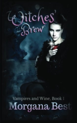 Witches' Brew (Vampires and Wine) (Volume 1)
