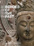 img - for Katherine R. Tsiang: Echoes of the Past : The Buddhist Cave Temples of Xiangtangshan (Paperback); 2010 Edition book / textbook / text book