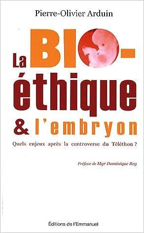 En ligne téléchargement La bioéthique et l'embryon : Quels enjeux après la controverse du Téléthon ? pdf ebook