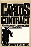 img - for The Carlos contract: A novel of international terrorism book / textbook / text book