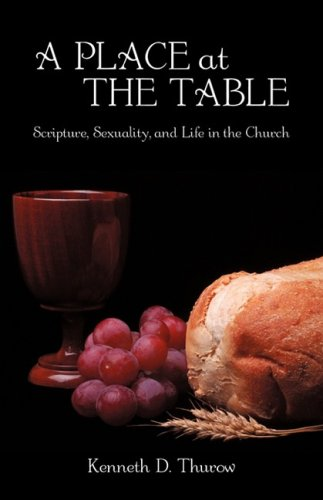 Read Online A Place at the Table: Scripture, Sexuality, and Life in the Church pdf