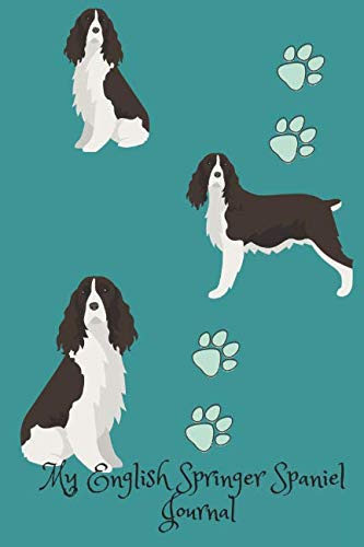 (My English Springer Spaniel Journal: Cute Dog Breed Journal Wide Ruled Lined Paper (Dog Breed Journals) )