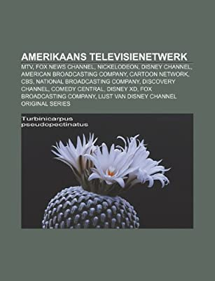 Amerikaans televisienetwerk: MTV, Fox News Channel, Nickelodeon, Disney Channel, American Broadcasting Company, Cartoon Network, CBS: Amazon.es: Bron: Wikipedia: Libros en idiomas extranjeros