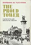 img - for Proud Tower: A Portrait of the World Before the War, 1890-1914 book / textbook / text book