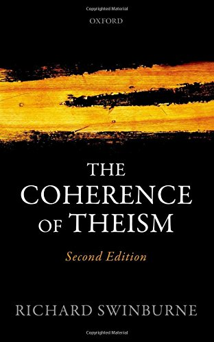 The Coherence of Theism: Second Edition (Clarendon Library of Logic and Philosophy)