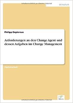 Book Anforderungen an den Change Agent und dessen Aufgaben im Change Management (German Edition)