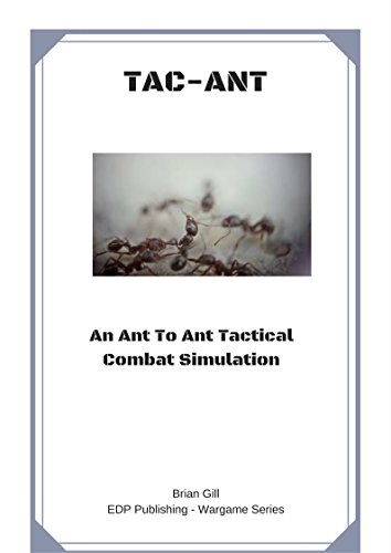Ant Miniatures (TAC-ANT: An Ant to Ant Tactical Wargame Simulation)
