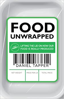 Book Food Unwrapped: Lifting the Lid on How Our Food Is Really Produced