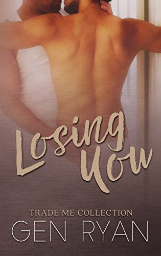 Losing You: Trade Me by [Ryan, Gen]