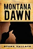 Montana Dawn, Stone Wallace, 0803477708