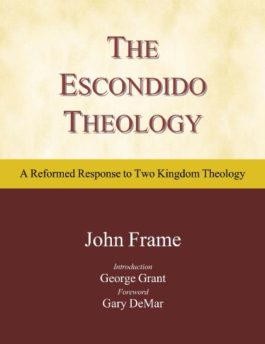 the-escondido-theology-a-reformed-response-to-two-kingdom-theology