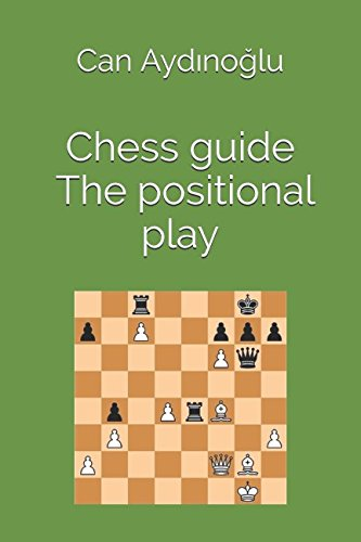 Chess guide : The positional play Chess Guide