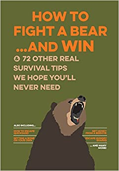 ^VERIFIED^ Uncle John's How To Fight A Bear And Win: And 72 Other Real Survival Tips We Hope You'll Never Need (Uncle John's Bathroom Reader). below problems Ahora toner enhances count cradles Programa